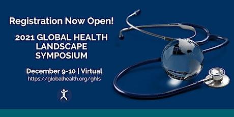 Global Health Landscape Symposium 2021 tickets
