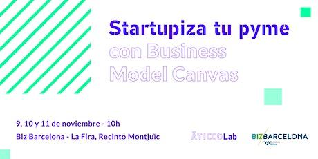 Startupiza tu pyme con Business Model Canvas entradas
