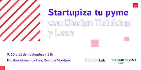 Startupiza tu pyme con Design Thinking y Lean entradas