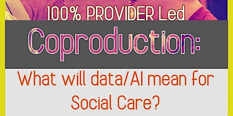 Social Care Providers: How will Data/AI change Social Care? tickets