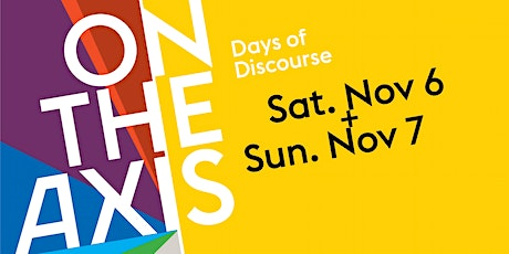 On the Axis: Days of Discourse DAY 2 tickets
