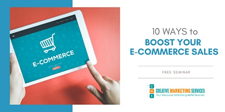 Live Webinar: 10 Ways to Boost Your E-Commerce Sales tickets