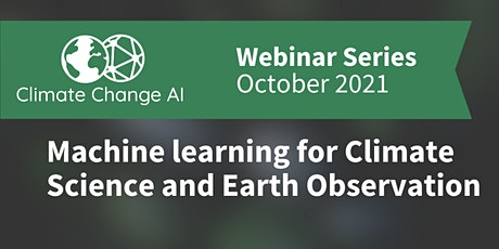 Machine learning for Climate Science and Earth Observation tickets