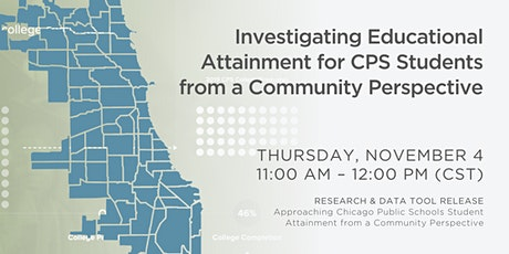 Educational Attainment for CPS Students from a Community Perspective tickets