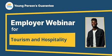 Young Person's Guarantee Employer Webinar - Tourism and Hospitality tickets
