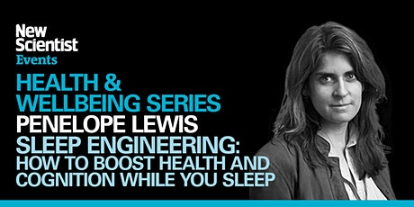 Sleep Engineering: How to Boost Health and Cognition While You Sleep tickets