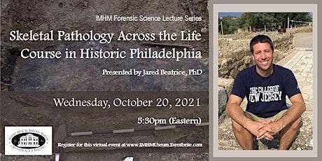 Skeletal Pathology Across the Life Course in Historic Philadelphia tickets