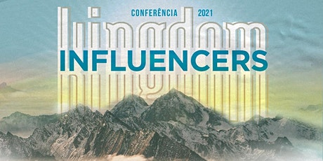 CONFERÊNCIA KINGDOM INFLUENCERS 2021 ingressos