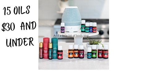 15 oils  $30 and under with Young Living Tickets