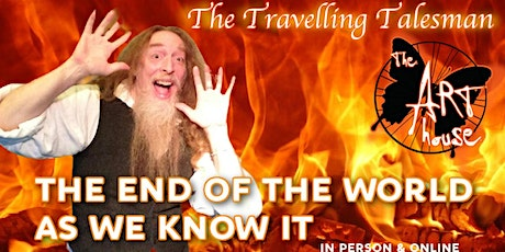 Traveling Talesman: The End of the World as we know it (in person/online) tickets