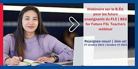 BEd for Future FSL Teachers webinar | B.Éd. pour les futurs enseignants FLS tickets