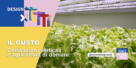 Conferenza | Il gusto. Coltivazioni verticali e agricoltura di domani biglietti