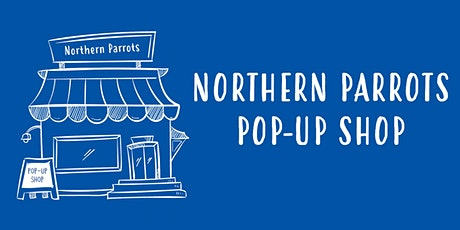 Northern Parrots Pop-Up Shop - Autumn 2021 tickets