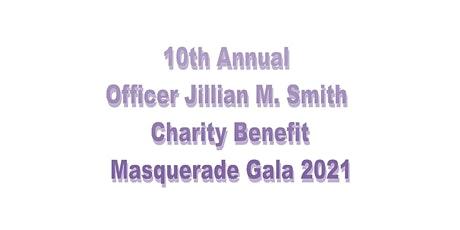 10th Annual Officer Jillian M. Smith Charity Benefit Masquerade Gala 2021 tickets