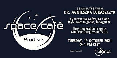 """Space Café WebTalk - """"33 minutes with Dr. Agnieszka Lukaszczyk"""" tickets"""