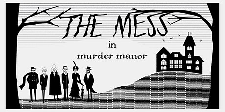 The Mess In Murder Manor tickets