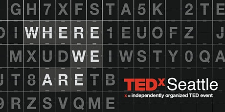 TEDxSeattle 2021: Where We Are tickets