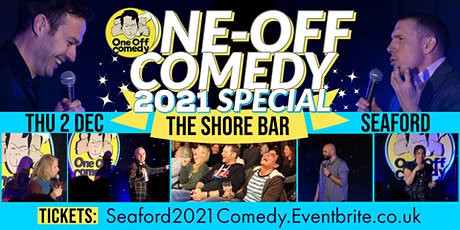 One Off Comedy 2021 Special @ The Shore Bar, Seaford! tickets
