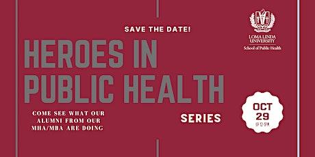 Heroes in Public Health  Series-MHA/MBA Alumni Event tickets