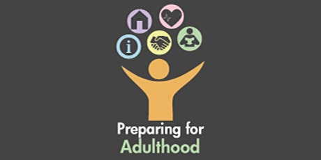 Preparing for Adulthood - My Health and Happiness for Young People tickets