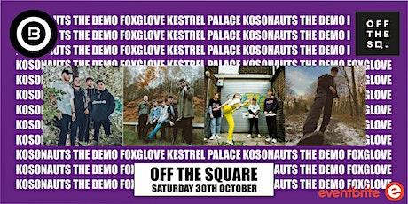 Open Beat Presents The Kosmonauts /The Demo /FoxGlove/ Kestrel Palace tickets