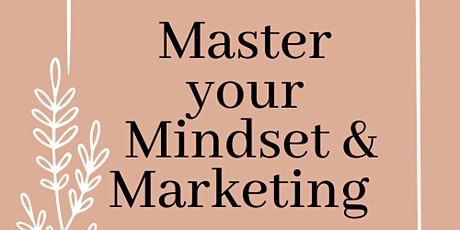 Master your Mindset & Marketing tickets