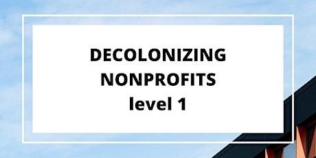 Decolonizing Nonprofits - Level 1 tickets