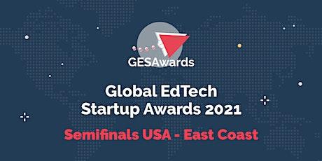 Global Edtech Startup Awards 2021: East Coast & Canada Semi-Finals tickets