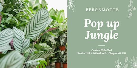 Bergamotte Pop Up Jungle //  Glasgow tickets