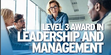**FULLY FUNDED Level 3 Award in Leadership and Management tickets