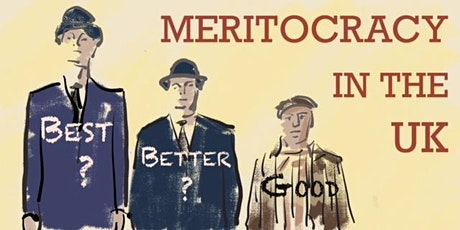 How fares meritocracy in Britain and Europe?  Competence or Cronyism? tickets