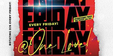 Fridays @ One Love! tickets