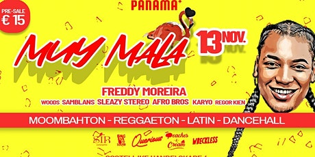 Muy Mala invites Freddy Moreira tickets