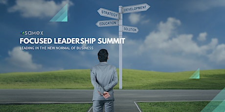 The Focused Leadership Summit: Leading In the New Normal of Business tickets