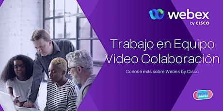 Video Colaboración - Conoce todo sobre Webex by Cisco boletos