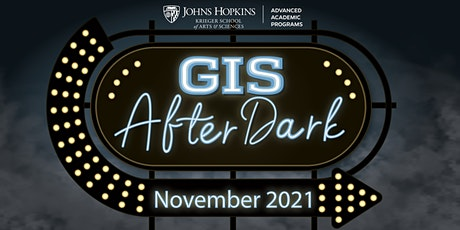 GIS After Dark - November 2021 tickets