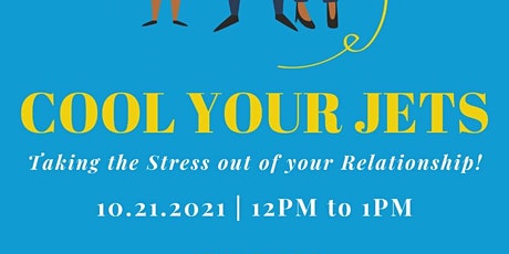 Cool your Jets, Taking the Stress out of your Relationship! tickets