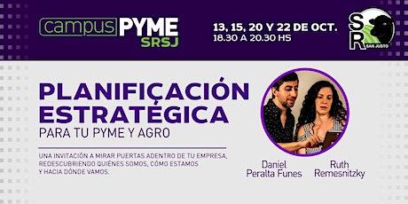 PLANIFICACIÓN ESTRATÉGICA AGRO Y PYME tickets