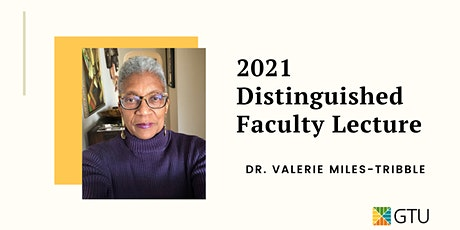 2021 Distinguished Faculty Lecture with Dr. Valerie Miles-Tribble tickets