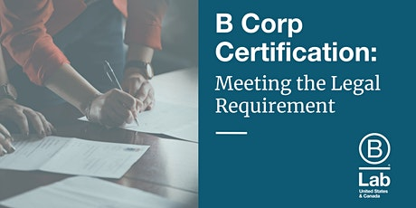 B Corp Certification: Meeting the Legal Requirement tickets