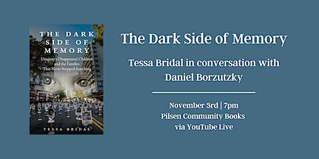 The Dark Side of Memory: Tessa Bridal in conversation with Daniel Borzutzky tickets