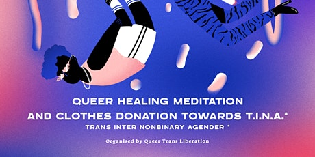 FLOW - Queer Healing Meditation and clothes donation towards T.I.N.A.* Tickets