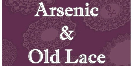 Arsenic and Old Lace FRIDAY, OCTOBER 22 tickets
