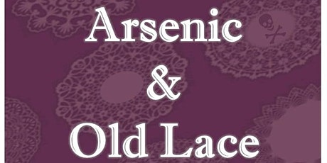Arsenic and Old Lace SUNDAY, OCTOBER 24 tickets