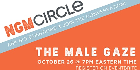Next Gen Men Circle talks The Male Gaze tickets