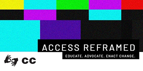 Access Reframed | Expanding Access With Captions tickets