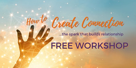 How to Create Connections: The Spark That Builds Relationship tickets