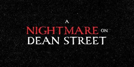 A Nightmare on Dean Street tickets