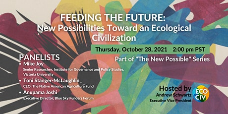 Feeding the Future:  New Possibles Toward an Ecological Civilization tickets