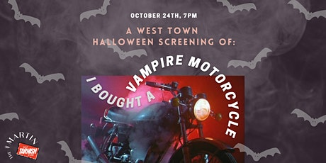 I Bought a Vampire Motorcycle: a West Town Halloween Screening! tickets